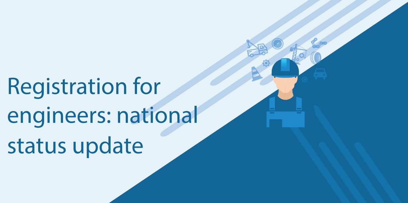 Registration for engineers: national status update